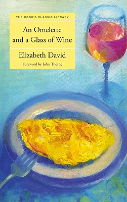 An Omelette and a Glass of Wine By David, Elizabeth/ Thorne, John (FRW)